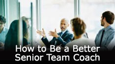 How to Be a Better Senior Team Coach